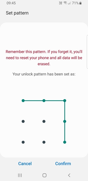 Draw the unlock pattern again and select Confirm